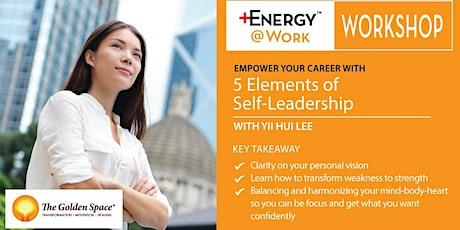 +Energy @ Work – 5 Elements of Self Leadership Workshop tickets