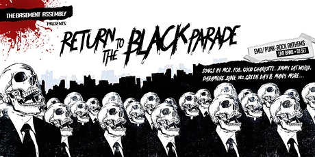 Return to the Black Parade ( Emo/Punk-Rock Live Band + DJ Set) tickets