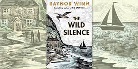 Raynor Winn  The Wild Silence - Sherborne tickets