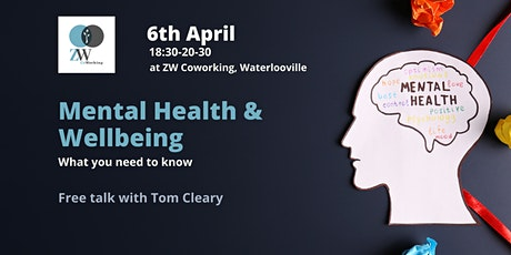Mental Health & Wellbeing - What you need to know tickets