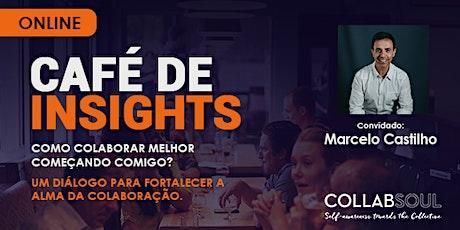 Café de Insights | Diálogo: Como Fortalecer a Alma da Colaboração? ingressos