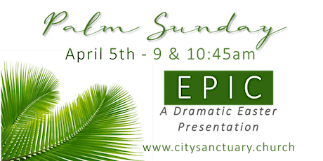 Palm Sunday at City Sanctuary | 04.05.2020 | 9 & 10:45 AM tickets
