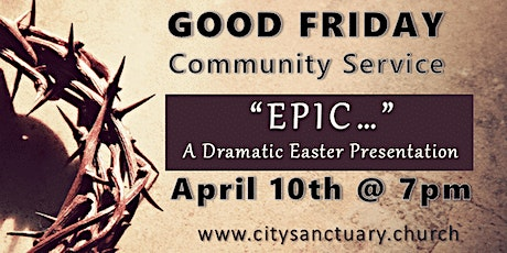 Good Friday Service at City Sanctuary | 04.10.2020 | 7:00 PM tickets