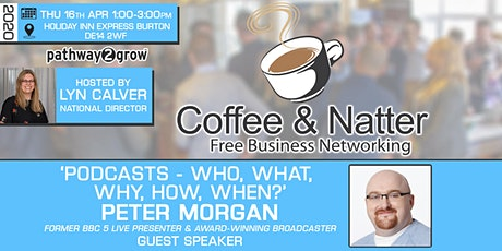 Burton Coffee & Natter - Free Business Networking Thur 16th April tickets