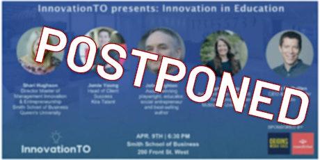 InnovationTO presents: Innovation in Education **POSTPONED** tickets