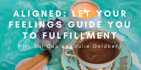 Aligned: Let Your Feelings Guide You To Fulfillment tickets