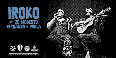 """Zé Modesto e Fernanda de Paula em """"Iroko"""" ingressos"""
