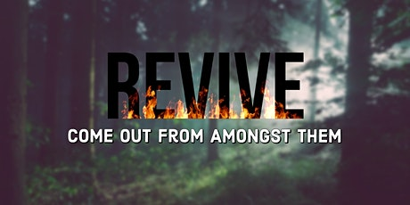 REVIVE: Come Out From Amongst Them tickets