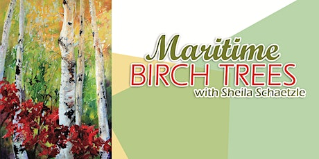 Maritime Birch Trees with Sheila Schaetzle tickets