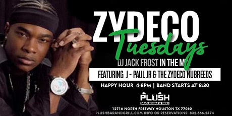 ZYDECO TUESDAYS AT PLUSH BAR AND GRILL WITH J.PAUL JR LIVE tickets