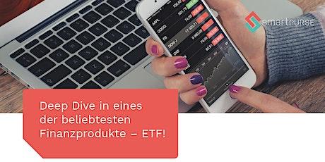 Deep Dive in eines der beliebtesten Finanzprodukte – ETF! tickets