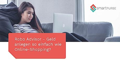 Robo Advisor - Geld anlegen so einfach wie Online-Shopping? Tickets