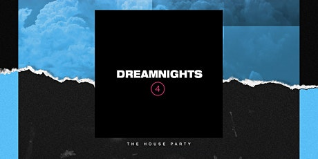 Dreamnights 4: The House Party tickets