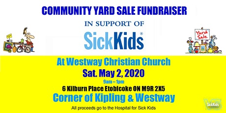 Sick Kids Community Yard Sale Fundraiser Sat. May 2, 2020 tickets