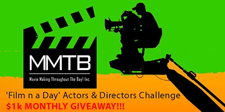 'Make a Film n a Day' Actors & Directors Challenge/Potluck- $1,000 Giveaway tickets