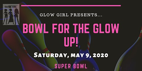 Bowl For The Glow Up tickets