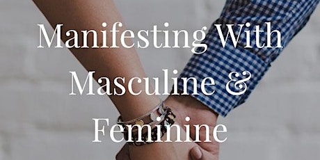 Online event: Manifesting with Masculine and Feminine Energy tickets