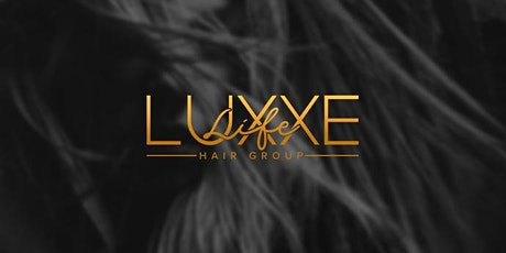 Luxxe Life Hair Group Launch Party tickets