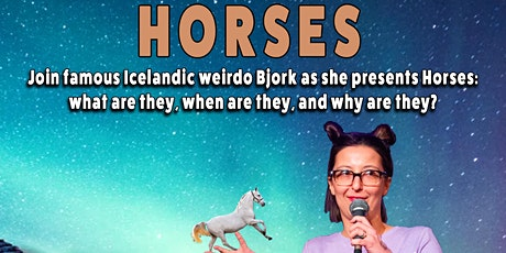 Bjork Presents: Horses tickets