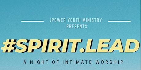 #Spirit.Lead Worship Night tickets