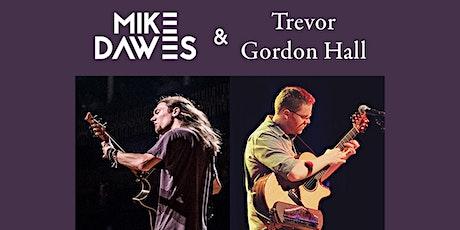 Mike Dawes & Trevor Gordon Hall tickets