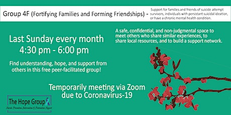 Family Members & Friends of Suicide Attempt Survivors/Individuals with Suicidal Thoughts or a Chronic Mental Health Condition Support Group - Group 4F (Fortifying Families and Forming Friendships) tickets