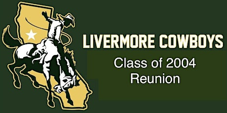 Livermore High School Class of 2004 Reunion tickets