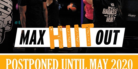 Max Hiit out Postponed Until May 2020 tickets