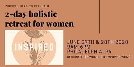 INSPIRED: 2-day Holistic Retreat for Women  tickets