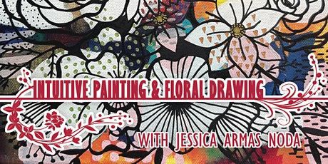 Intuitive Painting & Floral Drawing with Jessica Armas Noda tickets