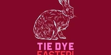 Tie Dye Easter Palooza! Starring: the Easter Bunny! tickets