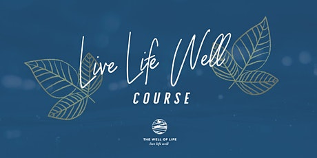 Live Life Well Course tickets