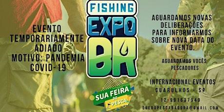 FISHING EXPO BR- Feira de Pesca, Turismo e Náutica ingressos