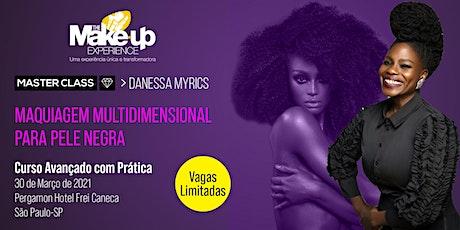 MASTER CLASS - DANESSA MYRICKS - Maquiagem multidimensional para pele negra - São Paulo-SP bilhetes