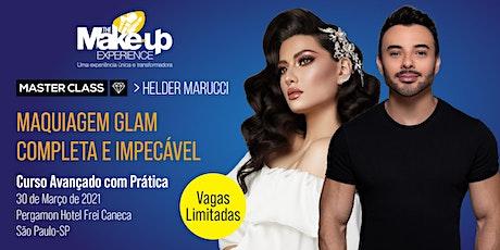 MASTER CLASS - HELDER MARUCCI - Maquiagem glam completa e impecável - São Paulo-SP ingressos