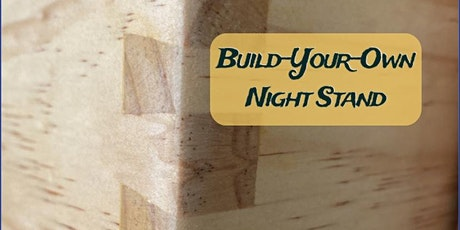 Build-Your-Own Night Stand (April 2020) tickets
