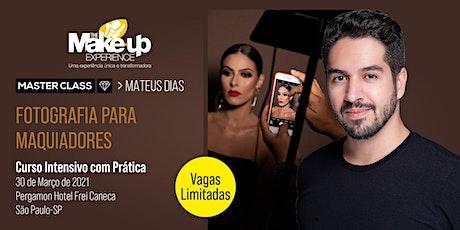 MASTER CLASS - MATEUS DIAS - FOTOGRAFIA PARA MAQUIADORES - São Paulo-SP ingressos