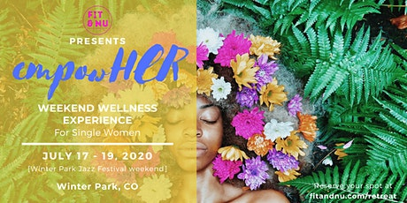 The EmpowHER Weekend Wellness Experience tickets
