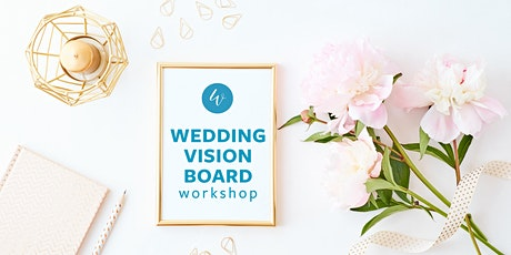Wedding Vision Board Workshop tickets