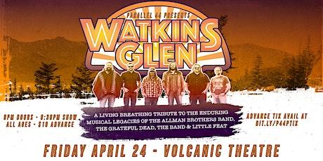 WATKINS GLEN LIVE AT VOLCANIC - FRIDAY, APRIL 24, 2020 tickets