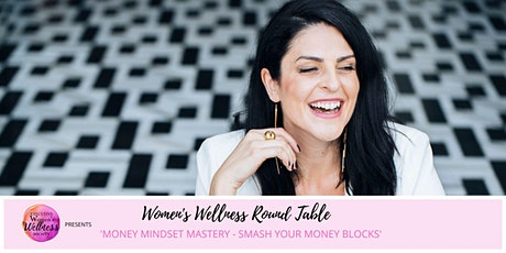 Smash your Money Blocks - Women's Wellness Round Table - June 2020 tickets