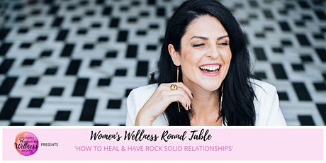 Heal & Have Rock Solid Relationships- Women's Wellness Round Table - July 2020 tickets