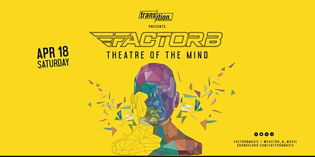 Transition ft Factor B 'Theatre of the Mind' OTC Tour tickets