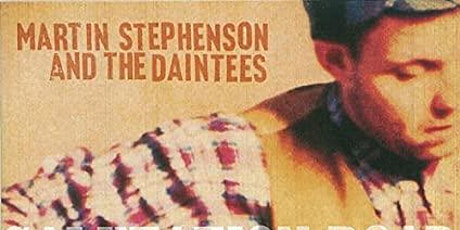 Martin Stephenson & The Daintees, Salutation Road 30th Anniversary Tour. tickets