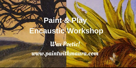 Paint & Play w. Encaustic Workshop! tickets