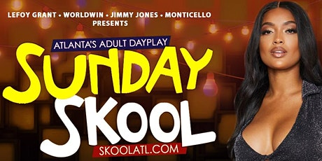 SUNDAY SKOOL: Atlanta's Adult Dayplay happening @MONTICELLO tickets