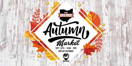 Ohio Made Autumn Market - DogTap Columbus tickets