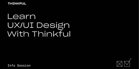 Thinkful Webinar | Learn UX/UI Design with Thinkful tickets