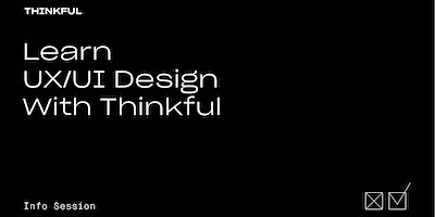 Thinkful Webinar | Learn UX/UI Design with Thinkful
