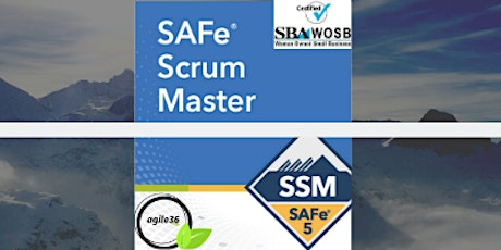 SAFe 5.0 Scrum Master with SSM Certification Course (Guaranteed to Run) tickets
